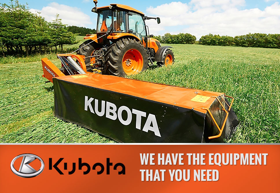 Kubota - we have the equipment you need